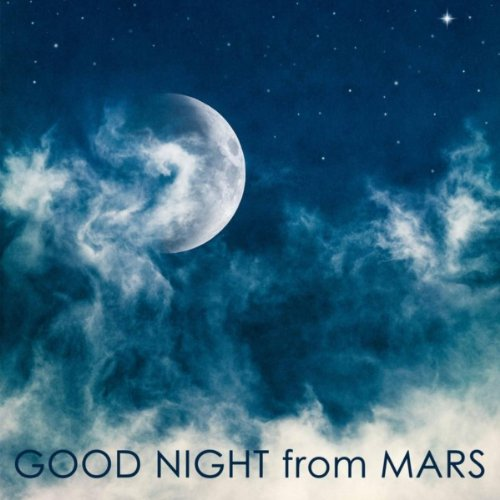Good Night from Mars: Space Slee...