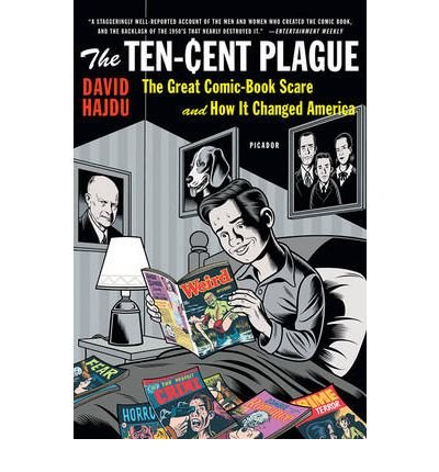 by-david-hajdu-author-ten-cent-plague-the-great-comic-book-scare-and-how-it-changed-america-by-feb-2