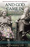 And God Came in: Joy Davidman's Life and Marriage to C.S.Lewis (Hendrickson Classic Biographies)