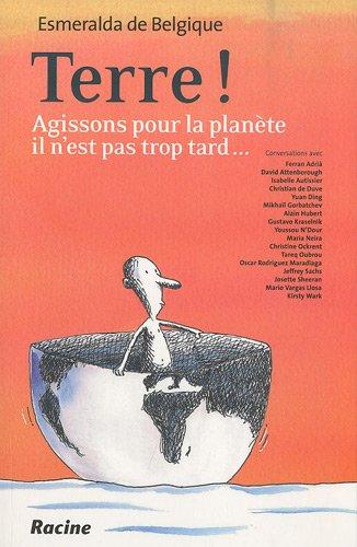 Terre ! : Agissons pour la planète, il n'est pas trop tard. par Esmeralda de Belgique