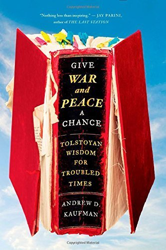 Portada del libro Give War and Peace a Chance: Tolstoyan Wisdom for Troubled Times by Andrew D. Kaufman (2015-02-10)