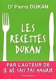 Les recettes Dukan - Mon régime en 350 recettes