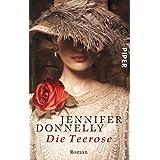 Die Teerose: Roman (Rosen-Trilogie 1)