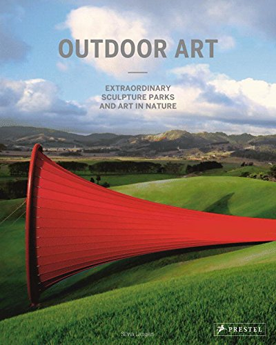 Outdoor Art: Extraordinary Sculpture Parks and Art in Nature por Silvia Langen