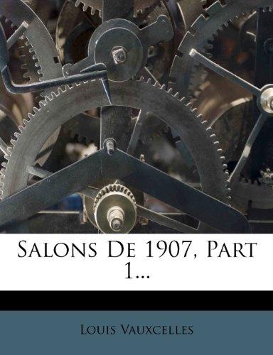 Salons de 1907, Part 1...