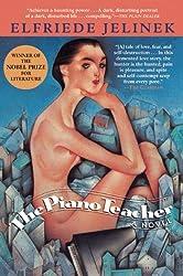 The Piano Teacher Jelinek, Elfriede ( Author ) Oct-01-2009 Paperback