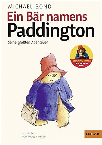 Ein Bär namens Paddington. Seine größten Abenteuer: Mit Bildern von Peggy Fortnum