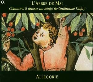 L'Arbre de mai - Chansons et dances du XVe siècle (Dufay, Compère, Liederbuch, Anonymes...)