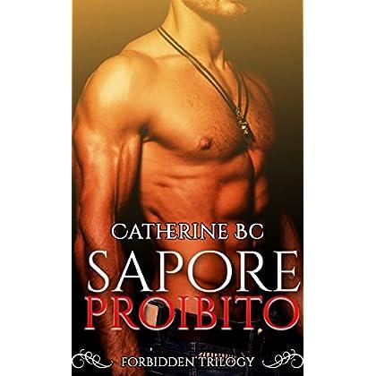 Sapore Proibito (Forbidden Trilogy Vol. 1)