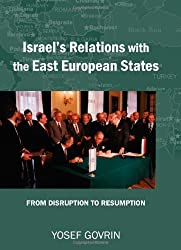 Israel's Relations with the East European States: From Disruption to Resumption