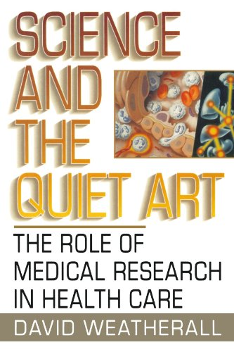 Science and the Quiet Art: The Role of Medical Research in Health Care (Norton Paperback)
