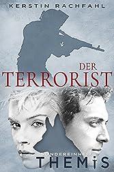 Der Terrorist: Sondereinheit Themis (German Edition)