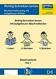 D6 - Richtig Lesen und Schreiben lernen: Rechtschreibtraining mit lautgetreuen Wörtern, Abschreibtexte Teil 1