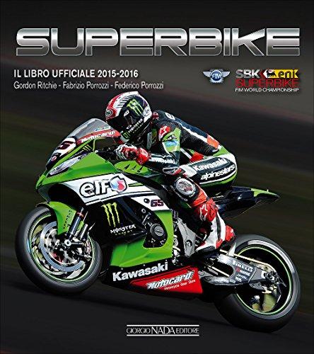 Superbike 2015-2016. Il libro ufficiale (Varie Moto) por Gordon Ritchie