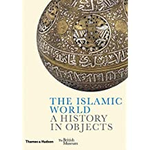 The Islamic World : A history in objects