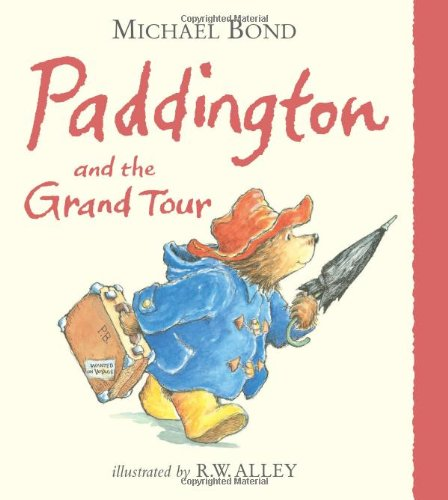 Paddington and the Grand Tour par Michael Bond