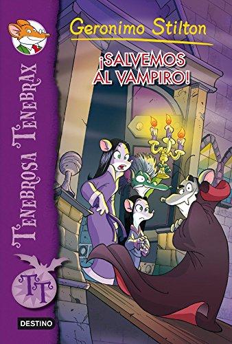 ¡Salvemos al vampiro!: Tenebrosa Tenebrax 4 (Geronimo Stilton) por Geronimo Stilton