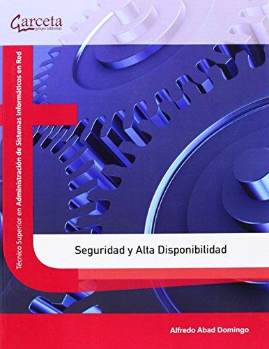 Portada del libro Seguridad y alta disponibilidad (Texto (garceta)) de Alfredo Abad Domingo (8 sep 2013) Tapa blanda