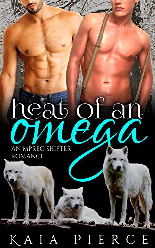 Heat of an Omega: an mpreg shifter romance (Riverrun Alphas Book 2)
