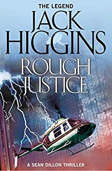 Rough Justice (Sean Dillon Series, Book 15) by [Higgins, Jack]