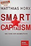 Smart Capitalism: Das Ende der Ausbeutung