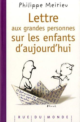 Lettre aux grandes personnes sur les enfants d'aujourd'hui par Philippe Meirieu