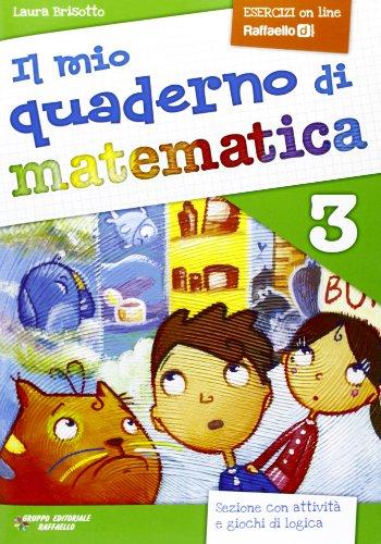 Il mio quaderno di matematica. Per la Scuola elementare: 3