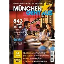 München geht aus 2018: Essen - Trinken - Tanzen: Das Standardwerk für Münchens Gastronomie