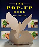 [(The Pop-Up Book : Step-By-Step Instructions for Creating Over 100 Original Paper Projects)] [By (author) Paul Jackson] published on (April, 1994)
