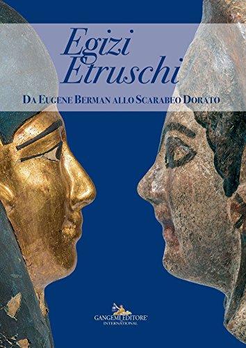 Egizi Etruschi: Da Eugene Berman allo Scarabeo Dorato