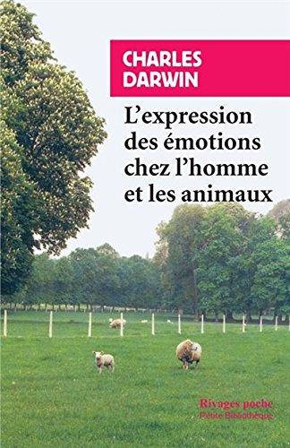 L'expression des émotions chez l'homme et les animaux - suivi de Esquisse biographique d'un petit enfant