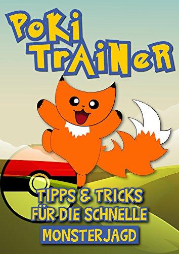Poki Trainer: Tipps und Tricks für die schnelle Monsterjagd (Dank Pokemon Vielen)