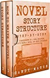 #10: Novel Story Structure: Step-by-Step | 2 Manuscripts in 1 Book | Essential Novel Structure, Novel Template and Novel Planning Tricks Any Writer Can Learn (Writing Best Seller 11)