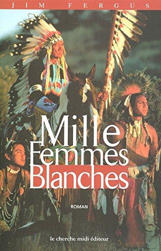 Mille femmes blanches : Les carnets de May Dodd | Fergus, Jim (1950-....,). Auteur