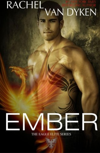 Ember (Eagle Elite) (Volume 5) by Rachel Van Dyken (2015-01-19)