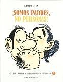 La parejita ¡Somos padres, no personas! (OTROS FICCION)