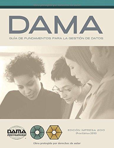 Versión en español de la Guía DAMA de los fundamentos para la gestión de datos (DAMA-DMBOK)