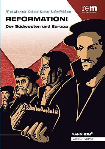 Reformation!: Der Südwesten und Europa