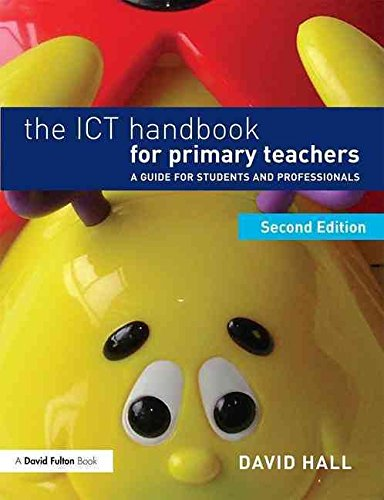 [(The ICT Handbook for Primary Teachers : A Guide for Students and Professionals)] [By (author) David Hall] published on (August, 2015)