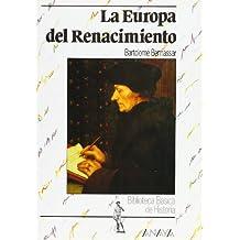 La Europa del Renacimiento (Historia Y Literatura - Biblioteca Básica De Historia)