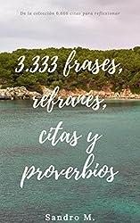 3.333 Frases, refranes, citas y proverbios: De la colección 6.666 citas para reflexionar