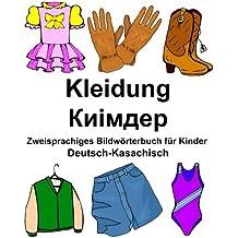 Deutsch-Kasachisch Kleidung Zweisprachiges Bildwörterbuch für Kinder (FreeBilingualBooks.com)