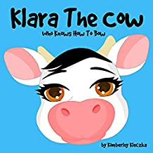 Klara The Cow Who Knows How To Bow (Friendship Series Book 1) (English Edition)
