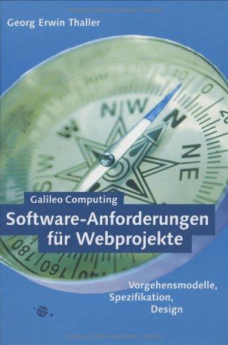 Software-Anforderungen für Webprojekte - Pflichtenheft, Lastenheft, Prozesse, mit CD (Galileo Computing) (Web-design-prozess)
