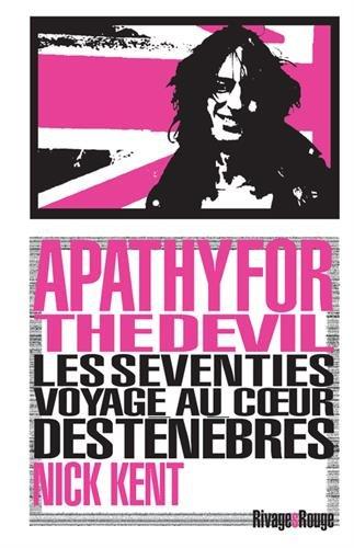 Apathy for the Devil : Les Seventies, voyage au coeur des ténèbres