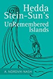 Hedda Stein-Sun's UnRemembered Islands by Anthony Nordvik-Nash
