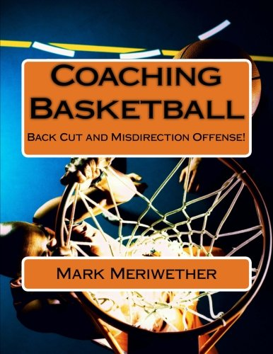 Coaching Basketball: Back Cut and Misdirection Offense! por Mr. Mark Meriwether