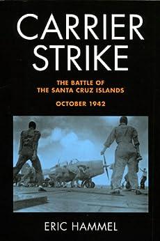 Carrier Strike: The Battle of the Santa Cruz Islands, October 1942 by [Hammel, Eric]