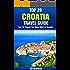 Top 20 Places to Visit in Croatia - Top 20 Croatia Travel Guide (Includes Dubrovnik, Hvar, Split, Mljet, Rovinj, Zagreb, Pula, & More) (Europe Travel Series Book 5)