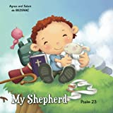 My Shepherd: Psalm 23: Volume 1 (Bible Chapters for Kids)